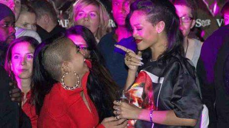 Hot Shots: Rihanna & Cassie Party In Paris