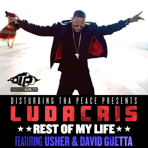 New Song: Ludacris   Rest Of My Life (ft. Usher & David Guetta)