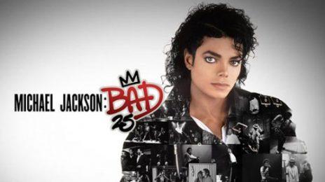 Must See: Michael Jackson - 'Bad 25' Documentary