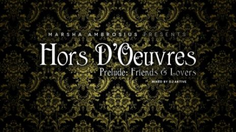 Free Download: Marsha Ambrosius - 'Hors D'Oeuvres…Prelude: Friends & Lovers' (Mixtape)