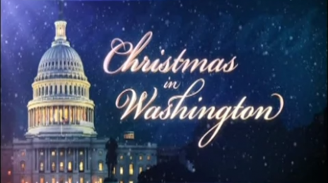 Watch:  TNT's 31st Annual 'Christmas In Washington' (Performances)