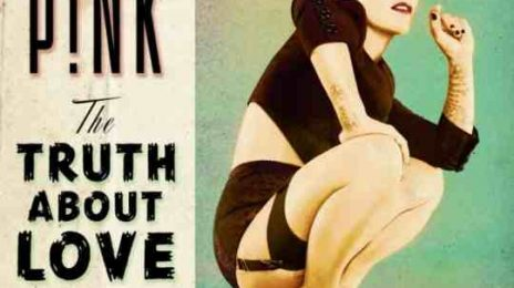 'The Truth About Love': Pink Edges Nearer To '2 Million' Mark