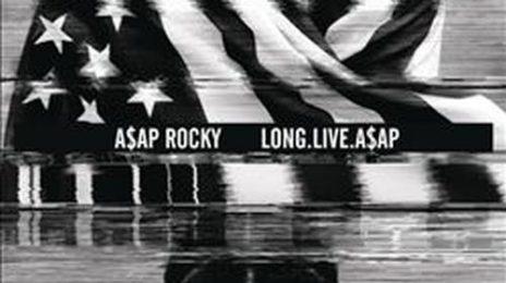 Major: A$AP Rocky's 'Long Live A$AP' Heads To US #1