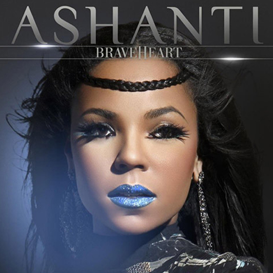 ashanti braveheart Ashanti Delays Braveheart Again / Sets June Release