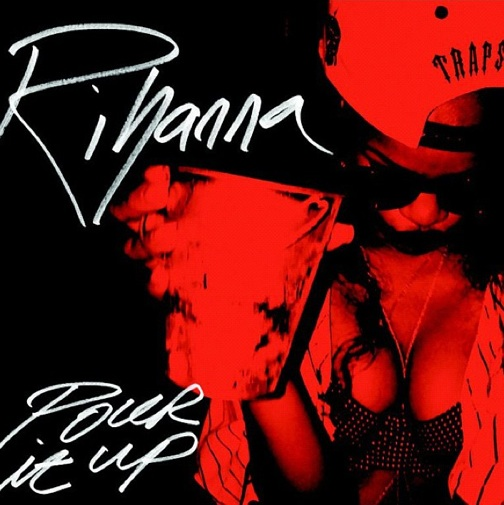 rihanna pour it up cover Rihanna Unveils Controversial Single Covers For Stay & Pour It Up
