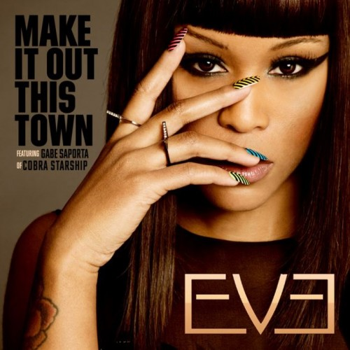 eve make it out this town 1 1 New Video: Eve   Make It Out This Town (ft. Gabe Saporta)