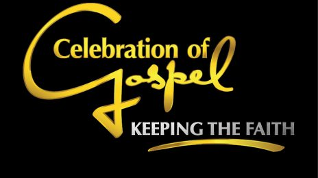 Watch:  BET's 2013 Celebration of Gospel (Performances) *Updated*