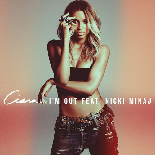 Ciara Unveils Im Out (ft. Nicki Minaj) Single Cover