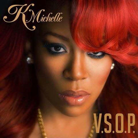 kmichelle vsop New Song: K. Michelle   V.S.O.P (New Single)