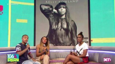 Watch: Kelly Rowland Talks A Good Game On '106 & Park'
