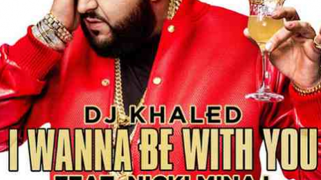New Song: DJ Khaled - 'I Wanna Be With You (Ft Nicki Minaj, Future & Rick Ross)'