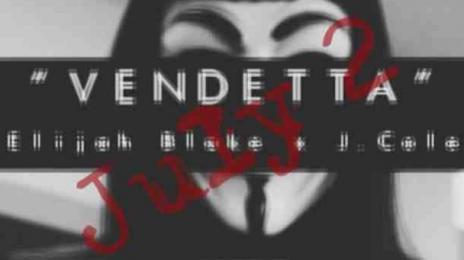J.Cole & Elijah Blake Team Up For..... 'Vendetta'