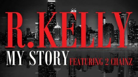 New Song: R. Kelly - 'My Story (ft. 2 Chainz)'