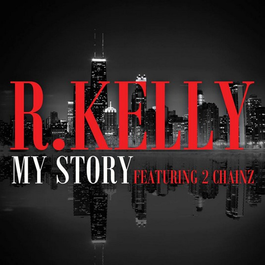 r kelly my story 2 chainz thatgrapejuice New Song: R. Kelly   My Story (ft. 2 Chainz)
