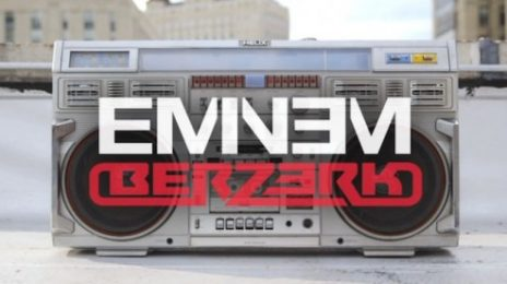 New Song: Eminem - 'Berzerk'