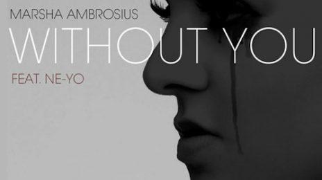 New Song: Marsha Ambrosius - 'Without You (ft. Ne-Yo)' {New Single}