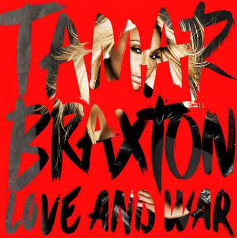 tamar braxton love and war album cover that grape juice Pre Order: Tamar Braxton   Love & War (Album)
