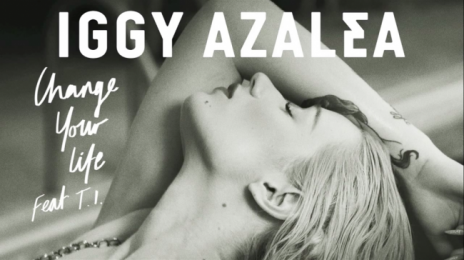 New Video:  Iggy Azalea ft. T.I. - 'Change Your Life'