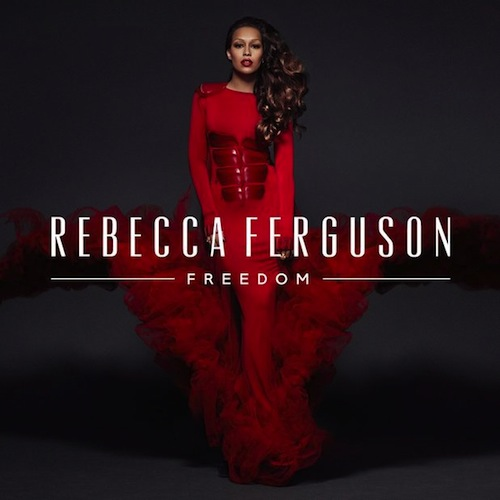 rebecca ferguson freedom cover Rebecca Ferguson Reveals Freedom Album Cover