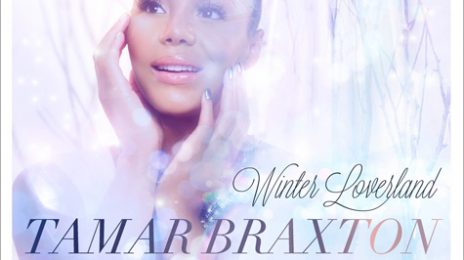 Tamar Braxton Releases 'Winter Loverland' Artwork And Track List