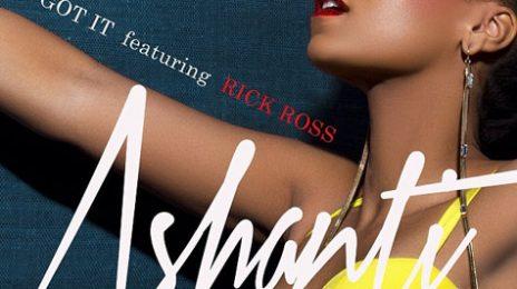 New Song: Ashanti - 'I Got It (Ft Rick Ross)'