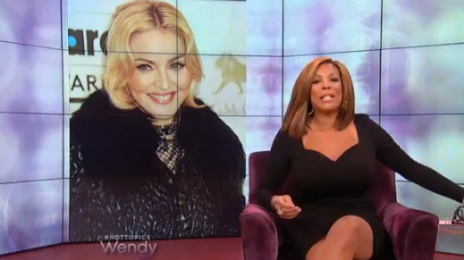 Wendy Williams To Madonna:  'Sit Your Old, Wrinkled, Desperate For Attention Behind Down' [Weigh In]