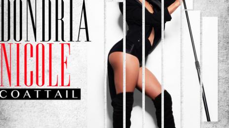 New Song: Dondria Nicole - 'Coat Tail'