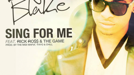 New Song: Elijah Blake - 'Sing For Me (Ft Rick Ross & The Game)'