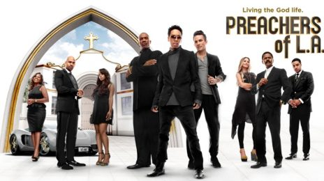 TGJ Reviews:  Oxygen's 'Preachers of L.A.' (Premiering October 9th)