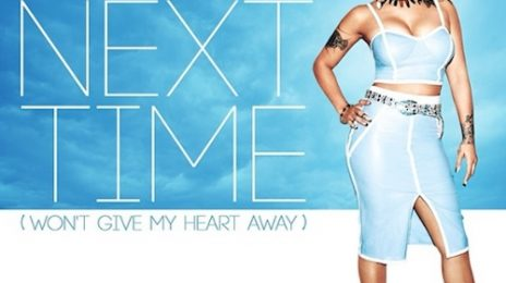 New Song: Keyshia Cole - 'Next Time (Won't Give My Heart Away)'