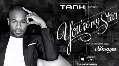 New Song:  Tank - 'You're My Star'