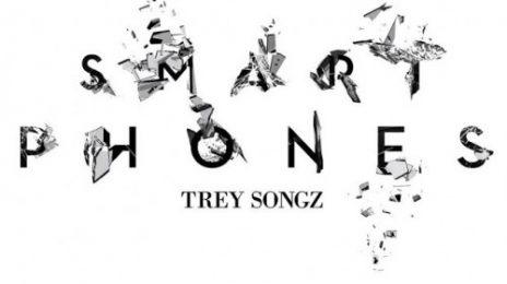 New Song: Trey Songz - 'Smart Phones'