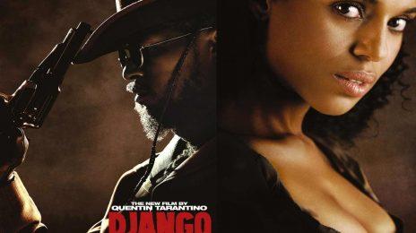 Quentin Tarantino Teases 'Django Unchained' TV Series Starring Kerry Washington