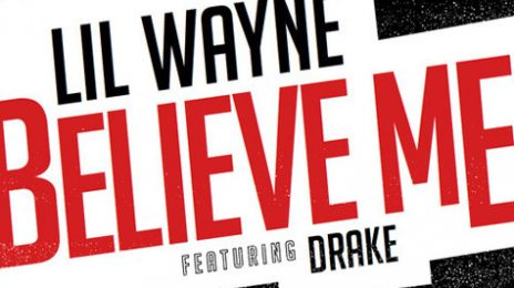 New Song: Lil Wayne - 'Believe Me (Ft Drake)'