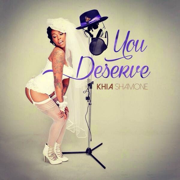 khia you deserve thatgrapejuice New Song:  Khia   You Deserve