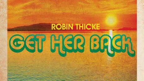 New Song: Robin Thicke - 'Get Her Back'