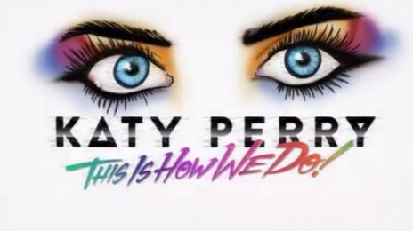 Katy Perry Releases 'This Is How We Do' Lyric Video