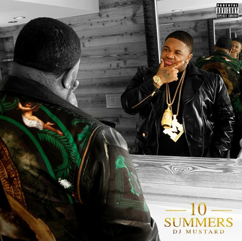 dj mustard 10 summers that grape juice Free Music: DJ Mustard   10 Summers (Album)