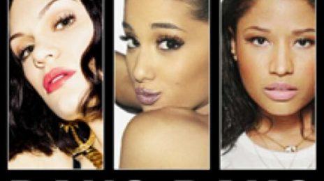 Chart Check:  Jessie J, Nicki Minaj, & Ariana Grande Break Onto Billboard Chart With A 'Bang'