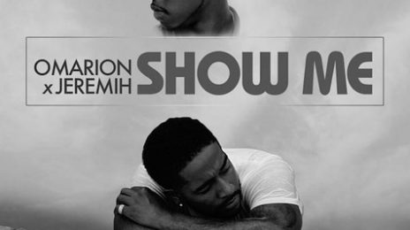 New Song: Omarion & Jeremih - 'Show Me (Produced By Da Internz)