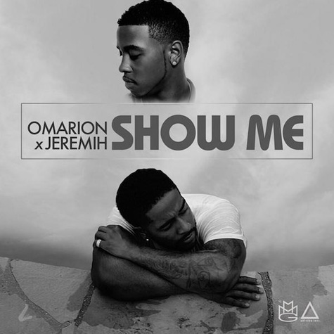 omarion jeremih show me New Song: Omarion & Jeremih   Show Me (Produced By Da Internz)