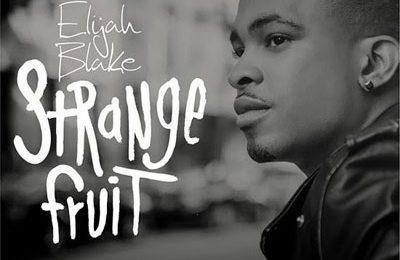 New Song: Elijah Blake - 'Strange Fruit'