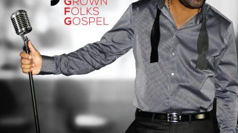 Hot Shot:  Gospel Hitmaker J. Moss Unveils New 'Grown Folks Gospel' Album Cover *Exclusive*
