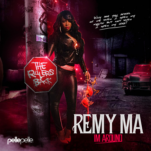 Remy Ma Im Around thatgrapejuice Free Mixtape: Remy Ma   Im Around