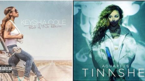 The Final Numbers Are In:  Keyshia Cole's 'Point of No Return' & Tinashe's 'Aquarius' Sold...