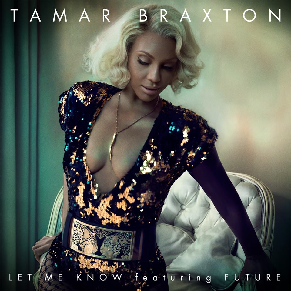 tamar braxton-let me know-future