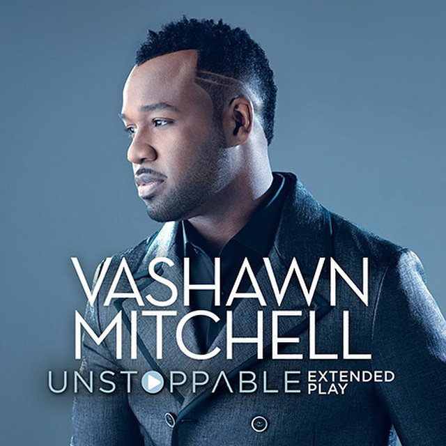 vashawn mitchell-unstoppable-thatgrapejuice