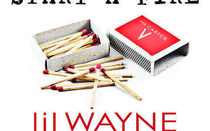 New Song: Lil Wayne - 'Start A Fire (Ft Christina Milian)'