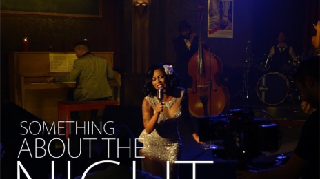 Teaser:  K. Michelle Channels 'Lady Sings the Blues' In New Short Film 'Something About the Night'