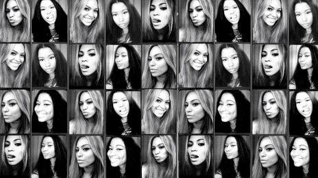 New Song:  Nicki Minaj ft. Beyonce - 'Feeling Myself' [Full]